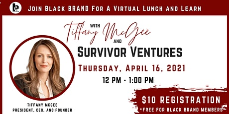 Lunch and Learn with Tiffany McGee and Survivor Ventures tickets