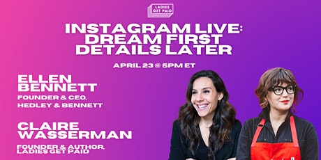 Dream First, Details Later with Ellen Bennett (IG Live) tickets