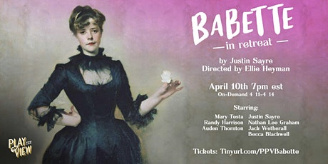 Play-PerView: Babette in Retreat (Live-Reading) tickets
