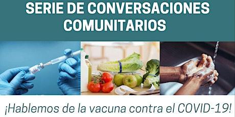 Serie Conversaciones Comunitarias. Hablemos de la Vacuna contra el COVID-19 entradas