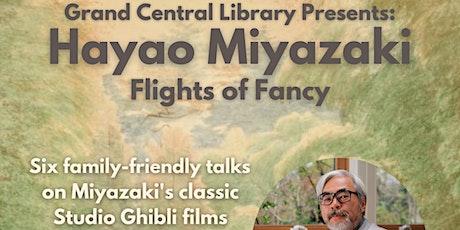 Hayao Miyazaki: Flights of Fancy - Kiki's Delivery Service tickets