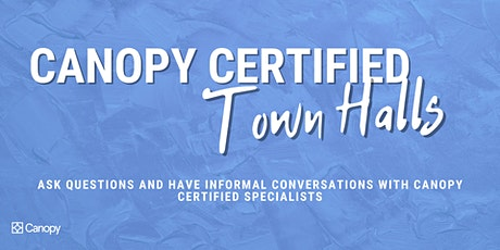 Canopy Certified Town Hall tickets
