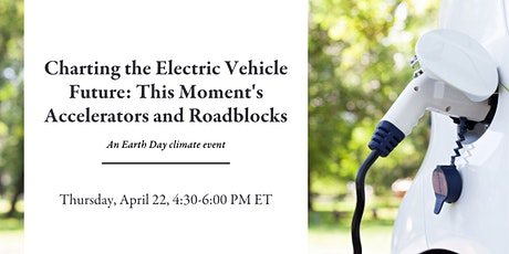 CHARTING THE ELECTRIC VEHICLE FUTURE:  ACCELERATORS AND ROADBLOCKS tickets