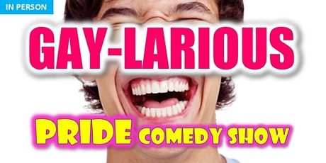 IN PERSON: Gaylarious Pride Stand-Up Comedy Show tickets
