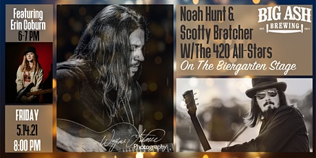 Noah Hunt & Scotty Bratcher w/The 420 AllStars w/Opening Act  Erin Coburn tickets