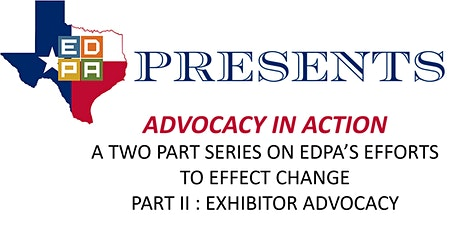 ADVOCACY IN ACTION - Part II: Exhibitor Advocacy tickets