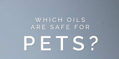 Pets & Essential Oils 101 tickets