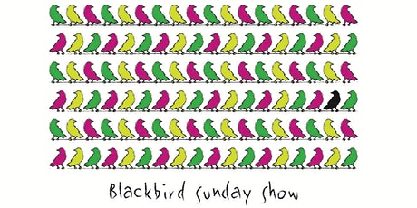 Blackbird Sunday Show tickets