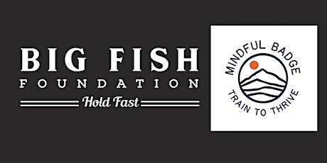 Big Fish / Mindful Badge virtual webinar tickets