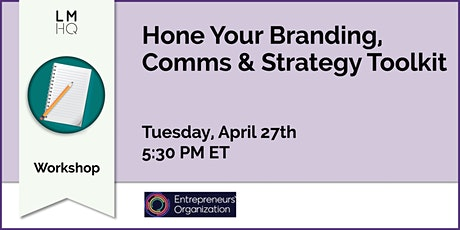 Hone Your Branding, Comms & Strategy Toolkit tickets