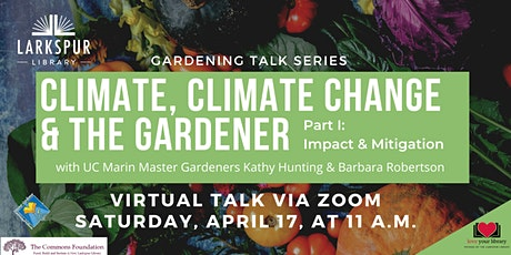 Climate, Climate Change and The Gardener: Part I   Impact and Mitigation tickets