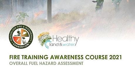 QFBC Overall Fuel Hazard Assessment  Awareness Training  2021 tickets