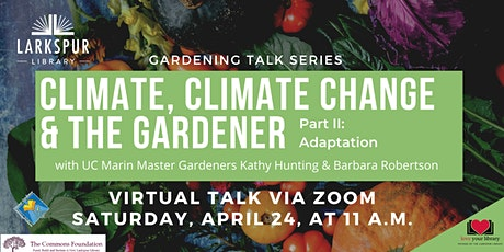 Climate, Climate Change and The Gardener: Part II Adaptation tickets