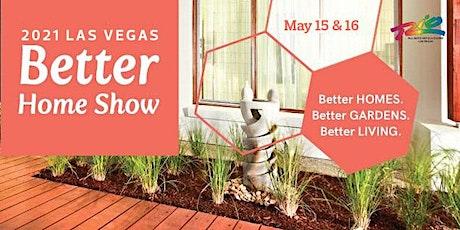 2021 Spring Las Vegas Better Home Show tickets