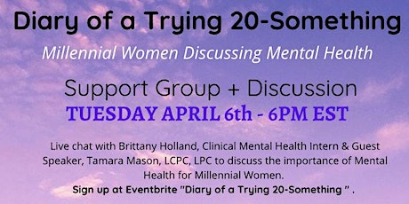 Diary of a Trying 20-Something: Millennial Women Discussing Mental Health Tickets