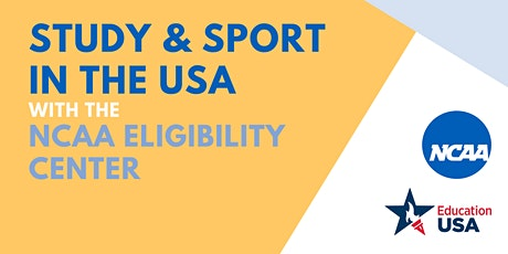 Study & Sport in the USA with the NCAA Eligibility Center tickets