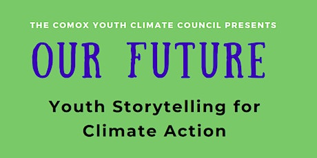 OUR FUTURE: Youth Storytelling for Climate Action tickets