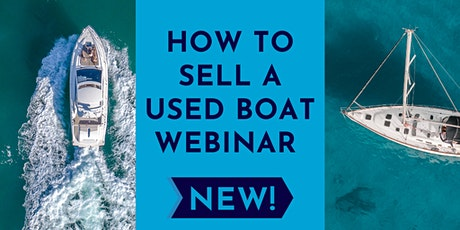 How To Sell A Used Boat Webinar - Every 3rd Wednesday of Every Other Month tickets