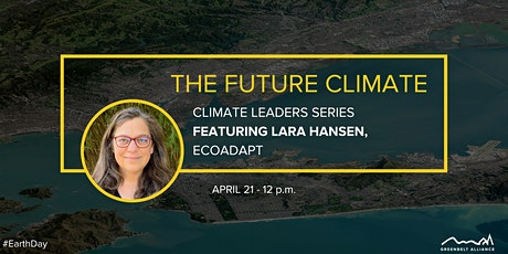 Climate Leader Series:  Adaptation & Resilience with Lara Hansen tickets