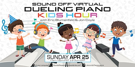 Sound Off® Virtual: Dueling Piano Kids Hour (4/25) tickets