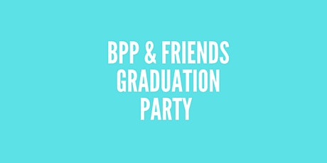 BPP and Friends Graduation Party tickets
