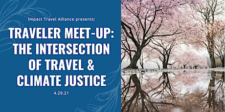 Traveler Meet-Up: The Climate Justice Edition tickets
