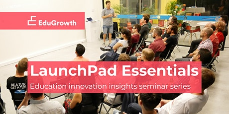 LaunchPad Essentials Insights Seminars - Product Design & Business Models tickets