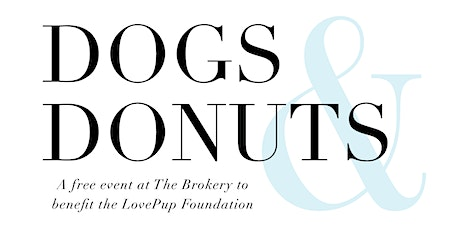 Dogs & Donuts | A Free Event to Benefit The LovePup Foundation tickets