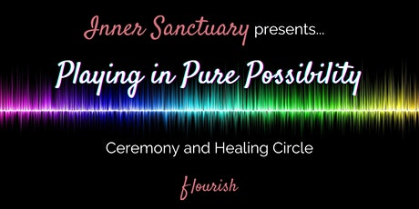 Playing in Pure Possibility (What if you can create anything right now?) tickets