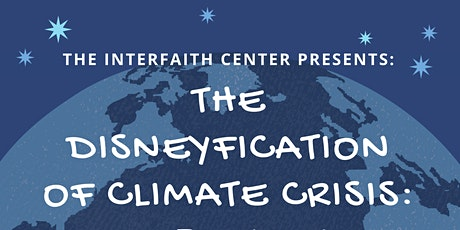 The Disneyfication of Climate Crisis tickets