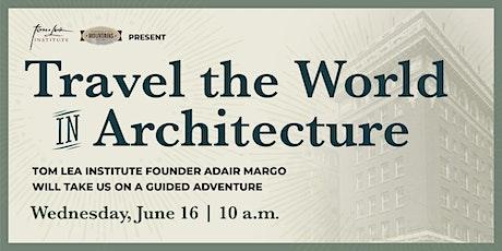 Travel the World in Architecture boletos