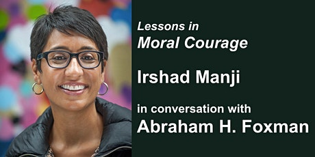 SOUSA MENDES FOUNDATION presents: IRSHAD MANJI ON MORAL COURAGE tickets