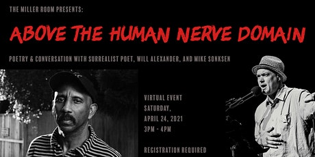 """Above the Human Nerve Domain"": ​​Poetry with Will Alexander + Mike Sonksen tickets"