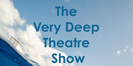The Very Deep Theatre Show starring Sean A. Mulvihill tickets