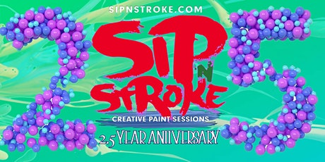 Sip 'N Stroke |12pm - 3pm| 2.5 Year Anniversary Sip and Paint Party tickets
