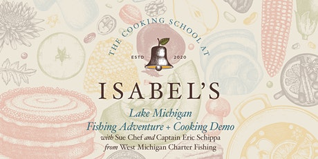 Cooking Classes ​with Sue Chef: Lake Michigan Fishing Adventure tickets