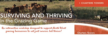 Surviving and Thriving in the Grazing Game - CHARTERS TOWERS tickets