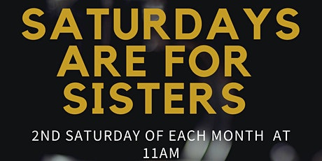 Saturdays Are for Sisters tickets