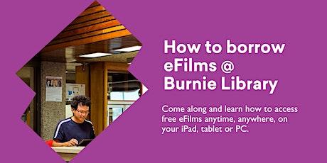 How to Borrow eFilms @ Burnie Library tickets