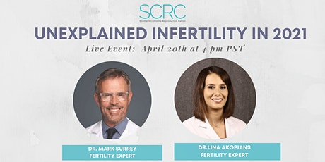 Unexplained Infertility in 2021 with Dr. Mark Surrey &  Dr. Lina Akopians tickets