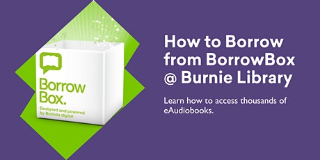 How to Borrow from BorrowBox @ Burnie Library tickets