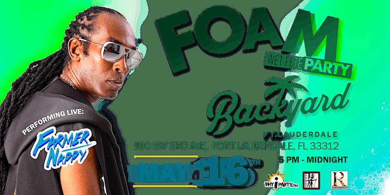 Foam Wet Fete Backyard feat. Farmer Nappy Live