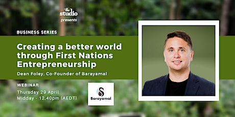 Creating a Better World Through First Nations Entrepreneurship tickets