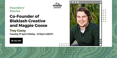 Troy Casey, Co-Founder of Blaklash Creative and Magpie Goose tickets