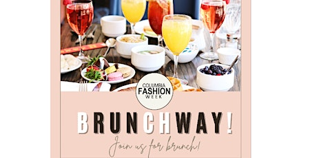 BRUNCHWAY: A FASHIONABLE NETWORKING BRUNCH tickets