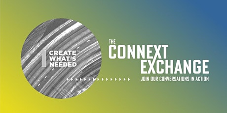 """Connext presents """"Create What's Needed created what's needed right now!"""" tickets"""