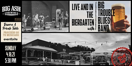 Big Trouble Blues Band Live @ The Big Ash Biergarten! tickets