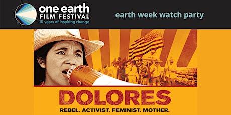 'Dolores' Earth Day Watch Party biglietti