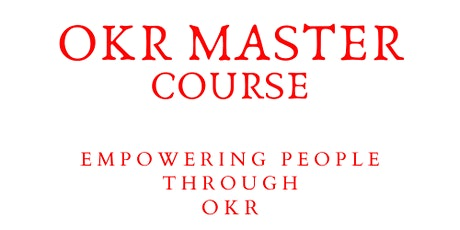 OKR MASTER COURSE, becoming an OKR facilitator tickets