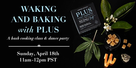 Waking + Baking: Cannabis Cooking Class and Dance Party! tickets